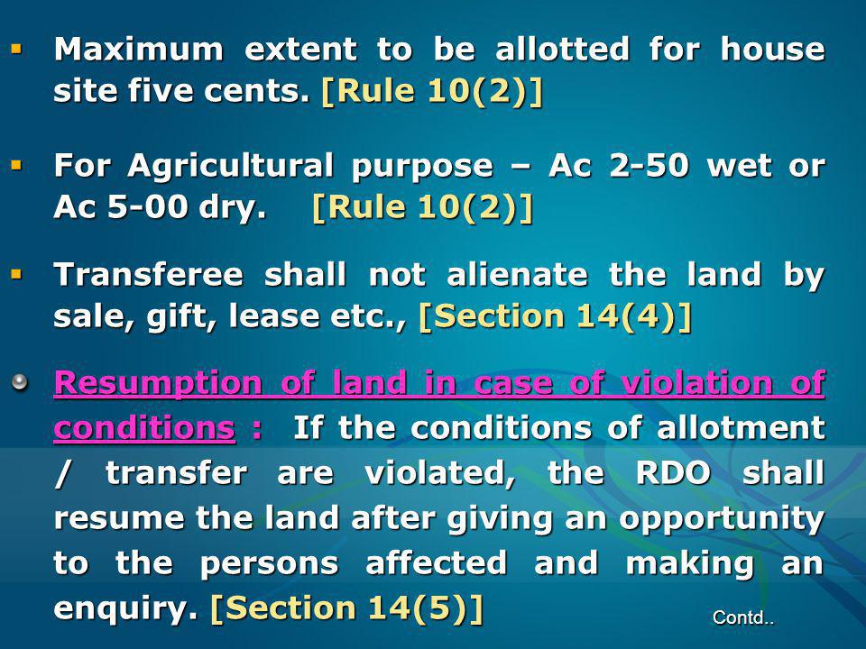 Maximum extent to be allotted for house site five cents. [Rule 10(2)]